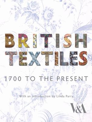 British Textiles: 1700 to the Present 9781851776184