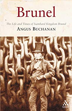 Brunel: The Life and Times of Isambard Kingdom Brunel