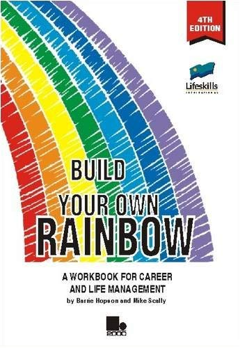 Build Your Own Rainbow: A Workbook for Career and Life Management 9781852525873