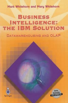 Business Intelligence: The IBM Solution: Data- Warehousing and OLAP [With *] 9781852330859