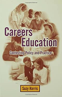 Careers Education: Contesting Policy and Practice 9781853963902
