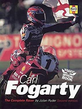 Carl Fogarty: The Complete Racer 9781859606414
