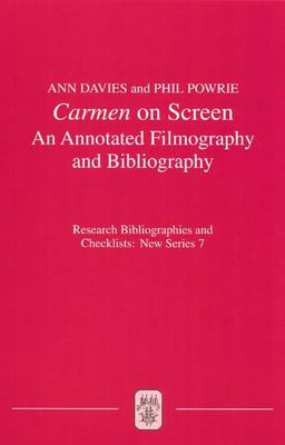 Carmen on Screen: An Annotated Filmography and Bibliography 9781855661295