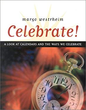 Celebrate!: A Look at Calendars and the Ways We Celebrate 9781851681990