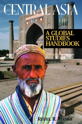 Central Asia: A Global Studies Handbook 9781851096565