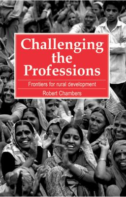 Challenging the Professions: Frontiers for Rural Development 9781853391941
