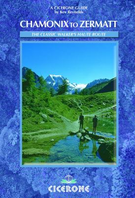 Chamonix-Zermatt: The Walker's Haute Route 9781852845131