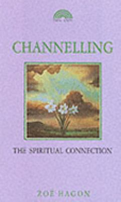 Channelling: The Spiritual Connection 9781853270437