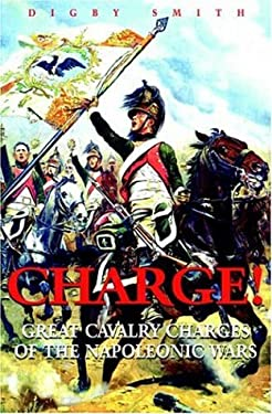 Charge!: Great Cavalry Charges of the Napoleonic Wars 9781853675416
