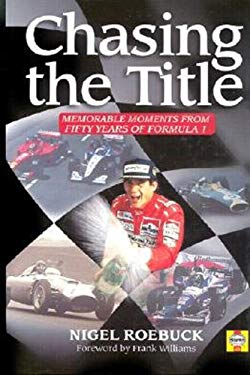 Chasing the Title: Fifty Years of Formula 1 9781859606049