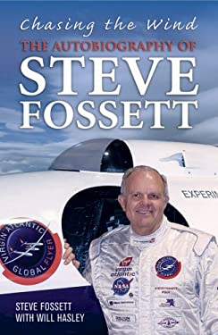 Chasing the Wind: The Autobiography of Steve Fossett 9781852272340