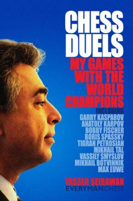 Chess Duels: My Games with the World Champions 9781857445879