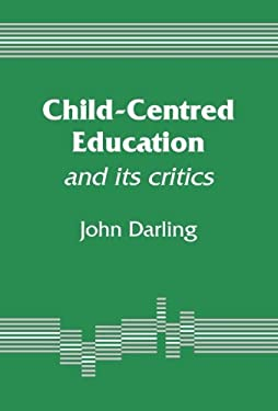 Child-Centred Education: And Its Critics 9781853962257