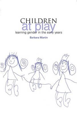 Children at Play: Learning Gender in the Early Years 9781858564845