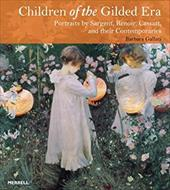 Children of the Gilded Era: Portraits of Sargent, Renoir, Cassatt and Their Contemporaries