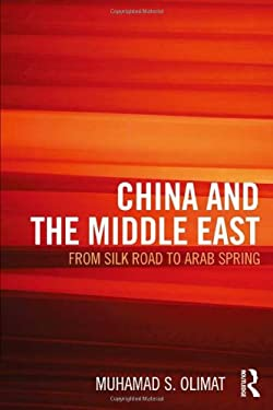 China and the Middle East: From Silk Road to Arab Spring 9781857436310