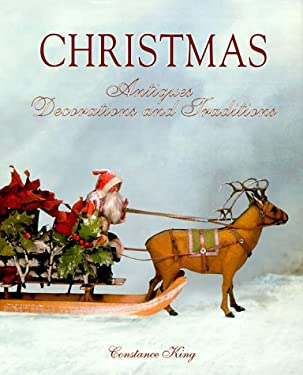 Christmas: Antiques, Decorations and Traditions 9781851492978