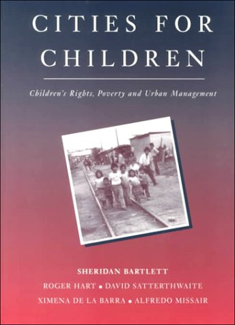 Cities for Children: Children's Rights, Poverty and Urban Management 9781853834707