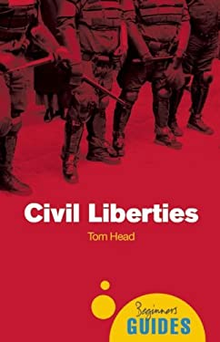 Civil Liberties: A Beginner's Guide 9781851686445