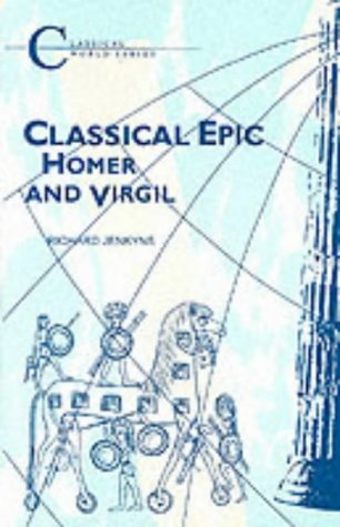 Classical Epic : Homer and Virgil