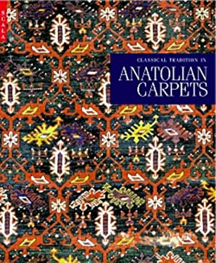 Classical Tradition in Anatolian Carpets 9781857592832