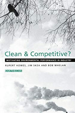 Clean and Competitive: Motivating Environmental Performance in Industry 9781853834905