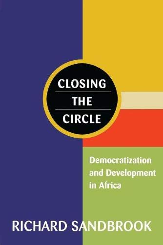 Closing the Circle: Democratization and Development in Africa 9781856498289