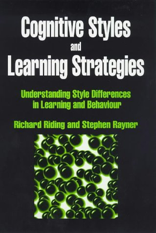 Cognitive Styles and Learning Strategies: Understanding Style Differences in Learning and Behavior 9781853464805