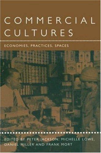 Commercial Cultures: Economies, Practices, Spaces 9781859733820