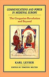 Communications and Power in Medieval Europe: The Gregorian Revolution and Beyond
