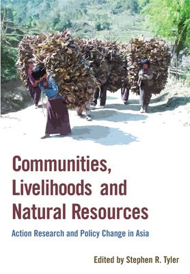Communities, Livelihoods and Natural Resources: Action Research and Policy Change in Asia 9781853396380