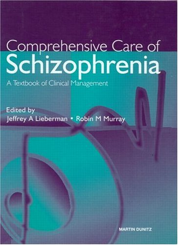 Comprehensive Care of Schizophrenia: A Textbook of Clinical Management 9781853178931