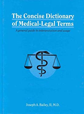 Concise Dictionary of Medical-Legal Terms: A General Guide to Interpretation and Usage 9781850706809