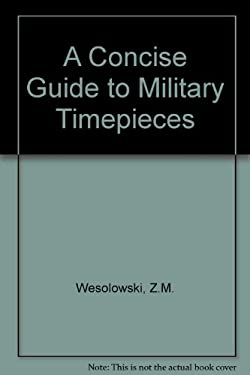 Concise Guide to Military Timepieces, 1880-1990