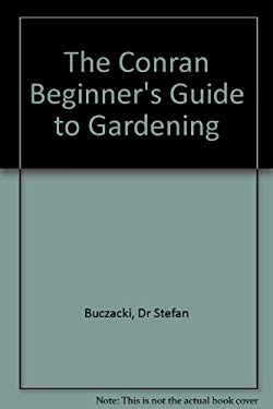 Conran Beginner's Guide to Gardening, the 9781850298472