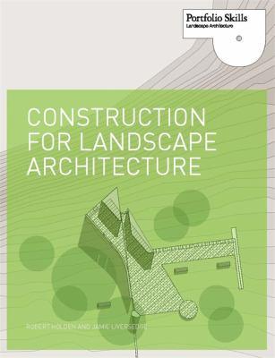 Construction for Landscape Architecture: Portfolio Skills 9781856697088
