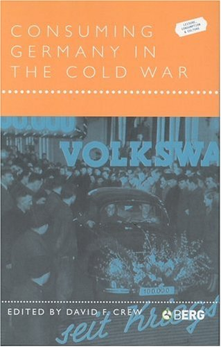 Consuming Germany in the Cold War 9781859737712
