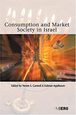 Consumption and Market Society in Israel 9781859736845