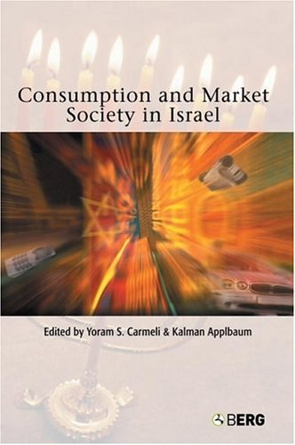 Consumption and Market Society in Israel 9781859736890