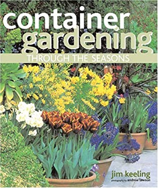 Container Gardening Through the Seasons 9781856267113