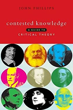 Contested Knowledge: A Guide to Critical Theory 9781856495578