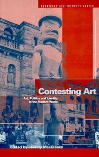 Contesting Art: Art, Politics and Identity in the Modern World 9781859731390