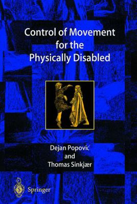 Control of Movement for the Physically Disabled: Control for Rehabilitation Technology 9781852332792