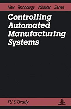 Controlling Automated Manufacturing Systems 9781850911203