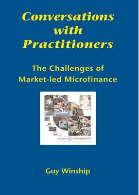 Conversations with Practitioners: The Challenges of Market-Led Microfinance 9781853396236
