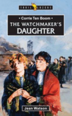 Corrie Ten Boom: The Watchmaker's Daughter 9781857921168