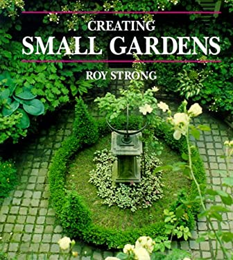 Creating Small Gardens 9781850298267