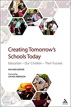 Creating Tomorrow's Schools Today: Education - Our Children - Their Futures 9781855393943