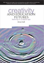 Creativity and Education Futures: Learning in a Digital Age 7588217