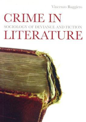 Crime in Literature: Sociology of Deviance and Fiction 9781859844823